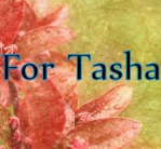 For Tasha