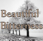 Beautiful Bitterness